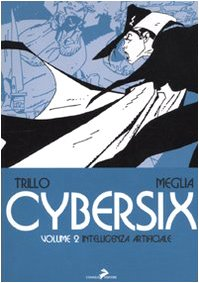 Cybersix volume 2. Intelligenza artificiale