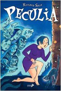 Peculia. Le strane avventure di una strana ragazza (8860632439) by Richard Sala