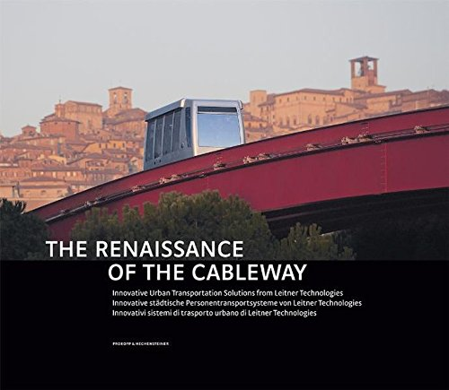 9788860690067: The Renaissance of the Cableway. Innovative urban solutions from leitner technologies. Ediz. italiana, inglese e francese