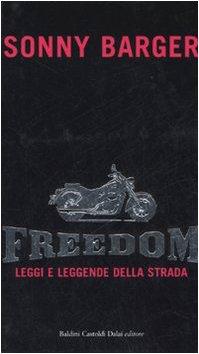 Freedom. Leggi e leggende della strada - Sonny Barger