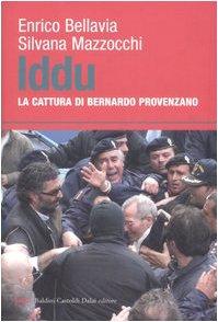 9788860730428: Iddu. La cattura di Bernardo Provenzano