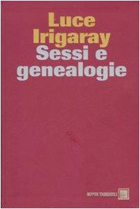 Sessi e genealogie.: Irigaray,Luce.