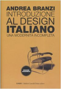 9788860730718: Introduzione al design italiano. Una modernità incompleta