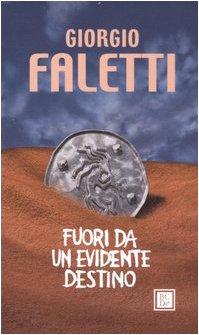 Fuori da un evidente destino: Faletti, Giorgio: