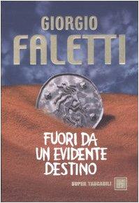 Fuori da un evidente destino: Giorgio Faletti