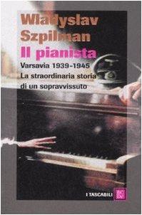 9788860732156: Il pianista. Varsavia 1939-1945. La straordinaria storia di un sopravvissuto