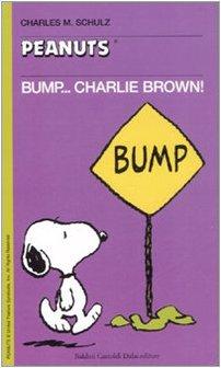 9788860733641: Bump... Charlie Brown! (Tascabili Peanuts)