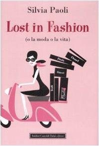 9788860735645: Lost in fashion (o la moda o la vita) (Pepe rosa)