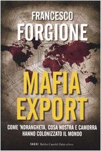 9788860736116: Mafia export. Come 'ndrangheta, cosa nostra e camorra hanno colonizzato il mondo