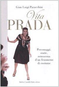 9788860736246: Vita Prada. Personaggi, storie, retroscena d'un fenomeno di costume
