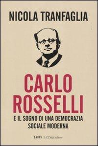 9788860736420: Carlo Rosselli e il sogno di una democrazia sociale moderna