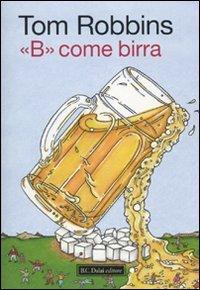 9788860736819: «B» come birra