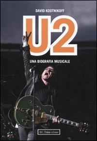 9788860737526: U2. Una biografia musicale