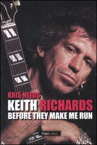 Keith Richards : before They Make Me Run