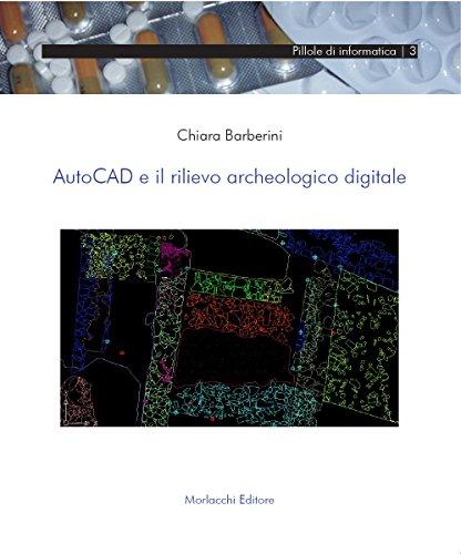 9788860740526: AutoCad e il rilievo archeologico digitale