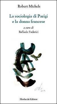 9788860745682: La sociologia di Parigi e la donna francese