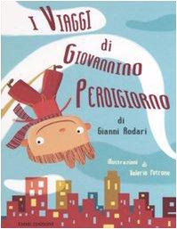9788860791337: I viaggi di Giovannino Perdigiorno. Ediz. illustrata