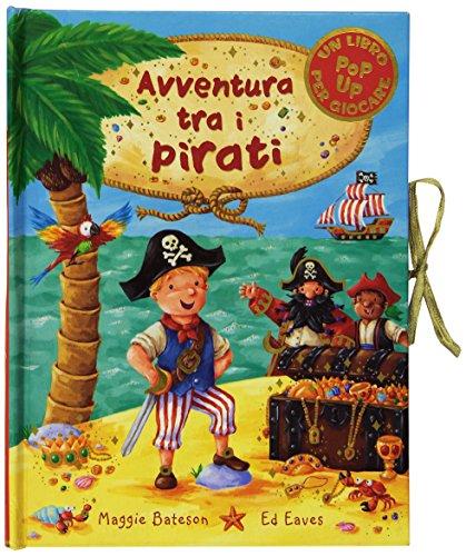 9788860792389: Avventura tra i pirati. Libro pop-up. Ediz. illustrata (A pagine aperte)