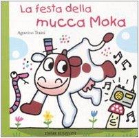 9788860792433: La festa della mucca Moka