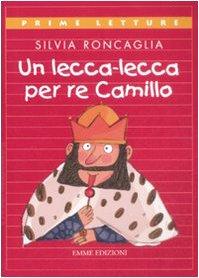 Un lecca-lecca per re Camillo: Silvia Roncaglia