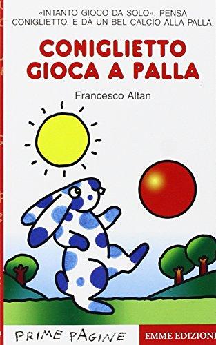 Coniglietto gioca a palla - Tullio F. Altan