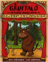 9788860793935: Gruffalò. Magico teatro. Libro pop-up. Ediz. illustrata. Con gadget (A pagine aperte)