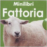 9788860795007: Minilibri fattoria: Versi degli animali-Trattori-Mucche-Uccelli della fattoria-Maiali-Pecore e capre. Ediz. illustrata