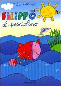 9788860796189: Filippo pesciolino