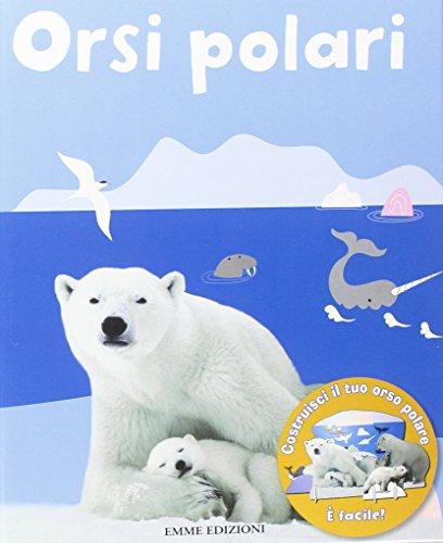 9788860798220: Orsi polari. Con gadget