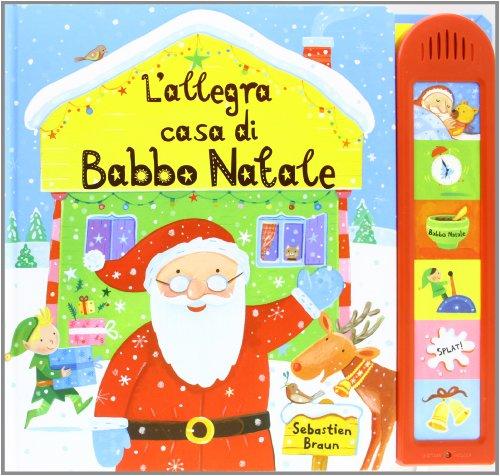 L'allegra casa di Babbo Natale (886079952X) by Sebastien Braun