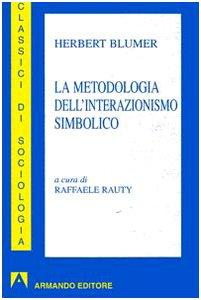 9788860810762: La metodologia dell'interazionismo simbolico