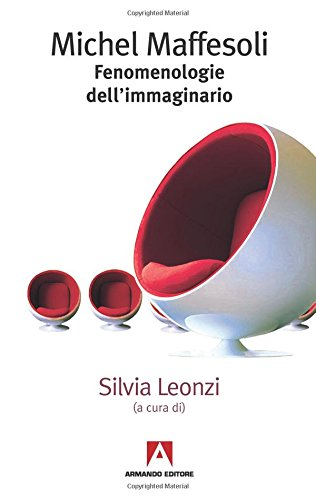 9788860814142: Michel Maffesoli. Fenomenologia dell'immaginario (Italian Edition)