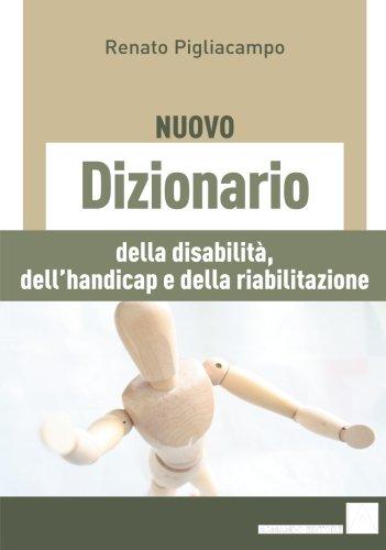 Il nuovo dizionario delle disabilità, dell'handicap e: Pigliacampo, Renato