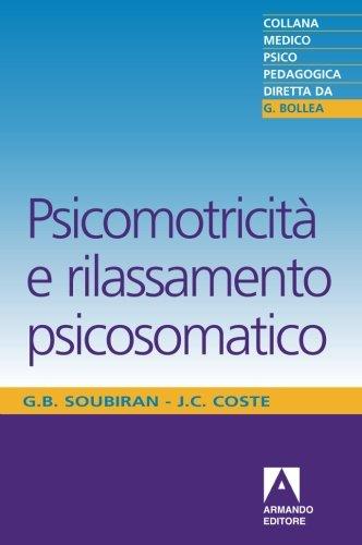 Psicomotricit? e rilassamento psicosomatico (Italian Edition): Coste, Jean-Claude