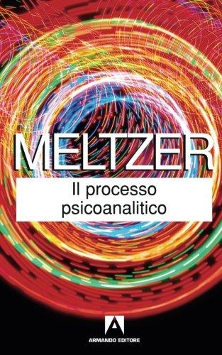 Il processo psicoanalitico (Italian Edition) (9788860815880) by Donald Meltzer