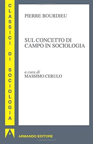 9788860816221: Sul concetto di campo in sociologia