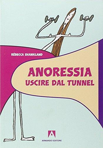 9788860817228: Anoressia. Uscire dal tunnel