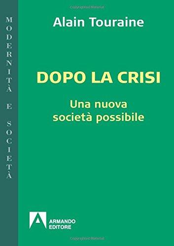 Dopo la crisi. Una nuova societÃ: possibile (8860819636) by Alain Touraine