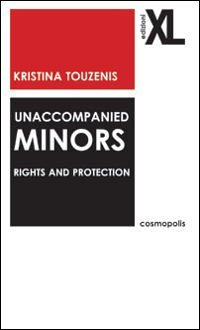 9788860830005: Unaccompanied minors. Rights and protecion: Rights and Protection (Cosmopolis)