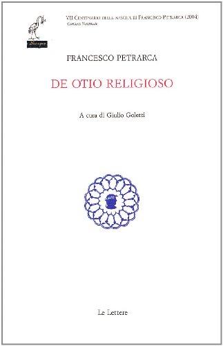 De Otio religioso.: Petrarca,Francesco.