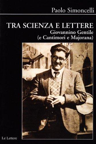 Tra scienza e lettere. Giovannino Gentile (e Cantimori e Majorana) (8860870305) by Paolo Simoncelli