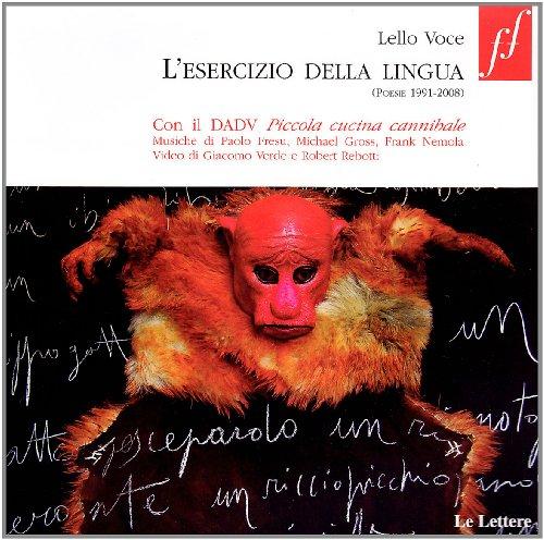 L'esercizio della lingua. (Poesie 1991-2008). Con DVD. Con CD-ROM. - Voce, Lello