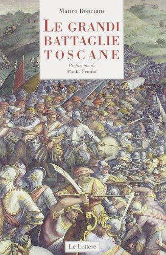 9788860873774: Le grandi battaglie toscane