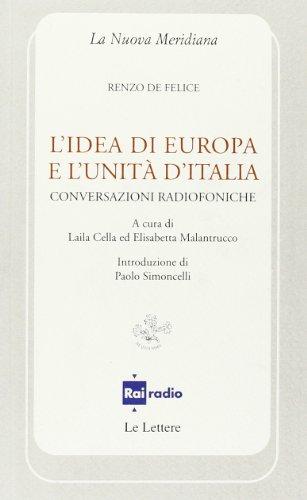 9788860873828: L'idea di Europa e l'unità d'Italia. Conversazioni radiofoniche