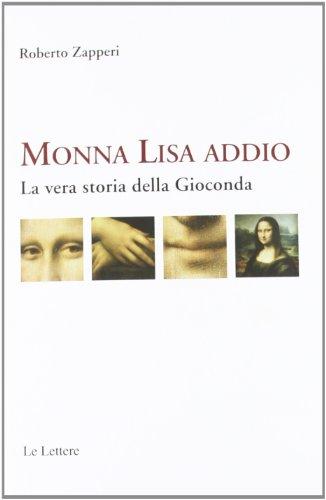 9788860875976: Monna Lisa addio. La vera storia della Gioconda