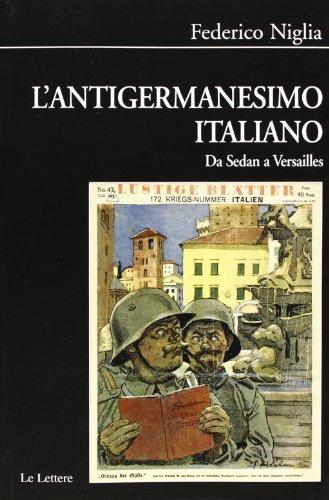 9788860876225: L'antigermanesimo italiano. Da Sedan a Versailles