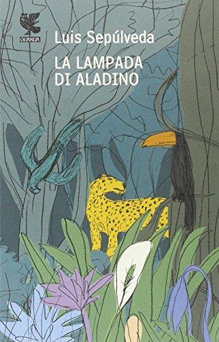 La lampada di Aladino e altri racconti: Sepúlveda, Luis