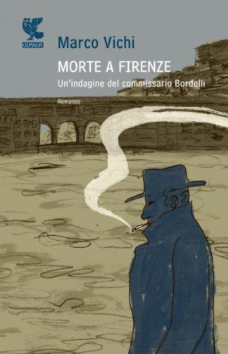 9788860881847: Morte a Firenze. Un'indagine del commissario Bordelli (Narratori della Fenice)
