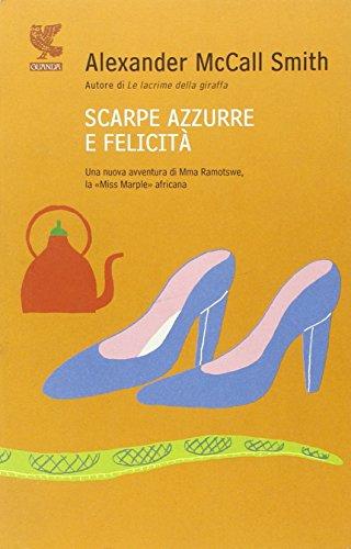 Scarpe azzurre e felicità (9788860883087) by S. Bertola Alexander McCall Smith