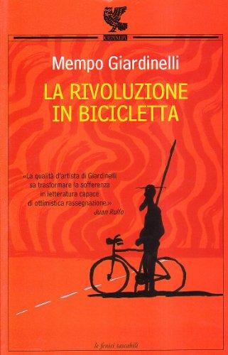 La rivoluzione in bicicletta. - Giardinelli, Mempo